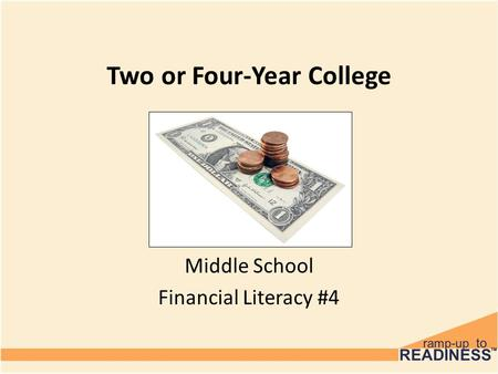 Two or Four-Year College Middle School Financial Literacy #4.