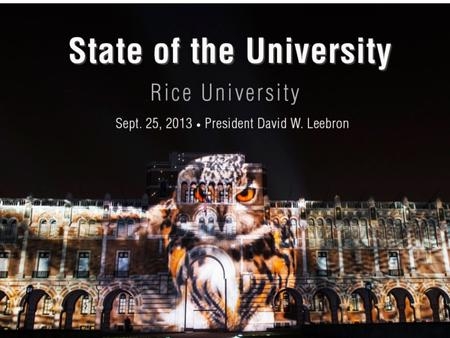 1 State of the University September 25, 2013. 2 Our mission As a leading research university with a distinctive commitment to undergraduate education,