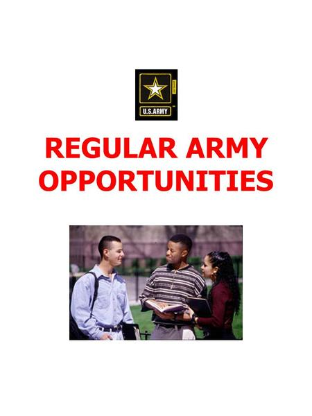 REGULAR ARMY OPPORTUNITIES. College Financial Aid Programs n Montgomery GI Bill –Two-year enlistment earns you a total benefit of $19,008 for college.