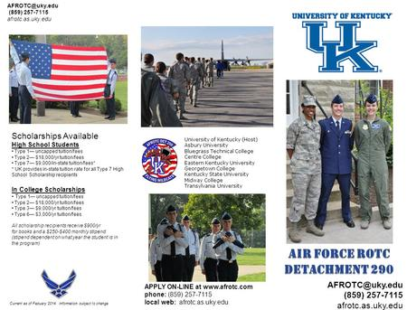 APPLY ON-LINE at  phone: (859) 257-7115 local web: afrotc.as.uky.edu (859) 257-7115 afrotc.as.uky.edu Current as of Febuary.