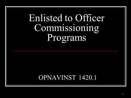 1 Enlisted to Officer Commissioning Programs OPNAVINST 1420.1.