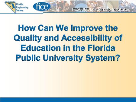 How Can We Improve the Quality and Accessibility of Education in the Florida Public University System?