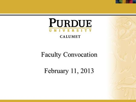 Faculty Convocation February 11, 2013. Financial Status 2012-2013.