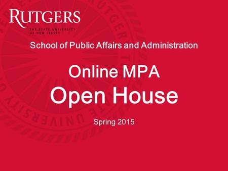 School of Public Affairs and Administration Online MPA Open House Spring 2015.