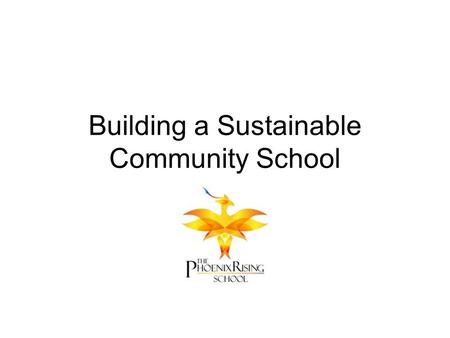 Building a Sustainable Community School. This year at a glance Total expenses for this school year (annualized approximation) = $870,000 85% of expenses.