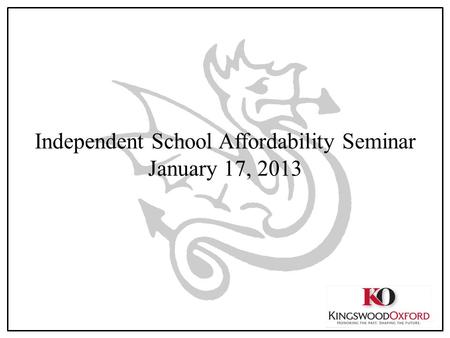 Independent School Affordability Seminar January 17, 2013.