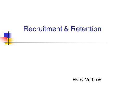 Recruitment & Retention Harry Verhiley. Enrollment Trend We are losing students: recruitment & retention.