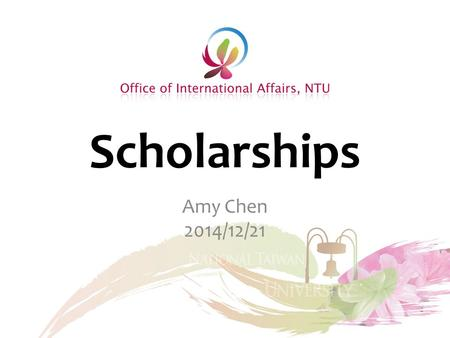 Scholarships Amy Chen 2014/12/21. Scholarships Prospective Student Current Student.