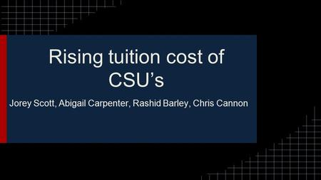 Rising tuition cost of CSU's Jorey Scott, Abigail Carpenter, Rashid Barley, Chris Cannon.