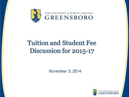 Tuition and Student Fee Discussion for 2015-17 November 3, 2014.
