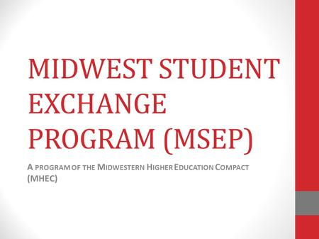 MIDWEST STUDENT EXCHANGE PROGRAM (MSEP)