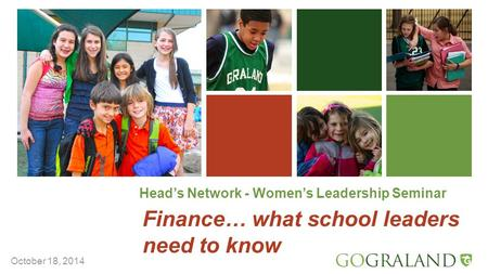 Head's Network - Women's Leadership Seminar Finance… what school leaders need to know October 18, 2014.