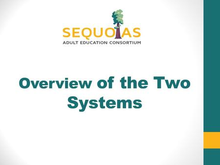 Overview of the Two Systems. Adult Education in K-12.