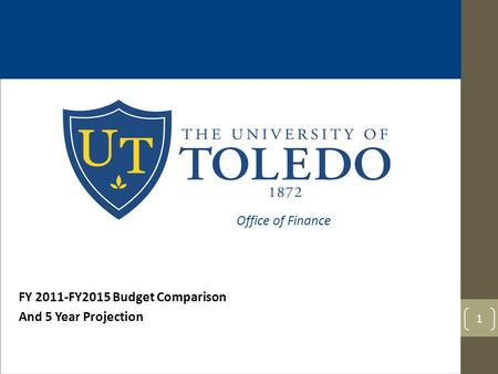 FY 2011-FY2015 Budget Comparison And 5 Year Projection 1 Office of Finance.
