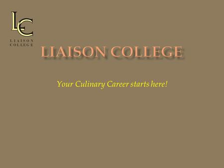 Your Culinary Career starts here!. About our College Registered with the Ministry of Training, Colleges & Universities under the Private Career Colleges.