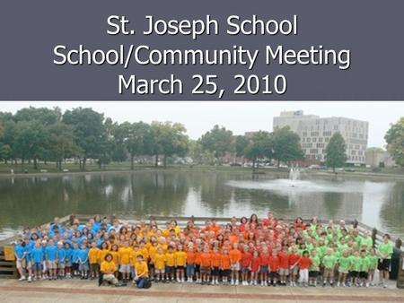 St. Joseph School School/Community Meeting March 25, 2010.