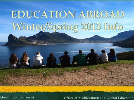 Promo Link. Study Abroad Info Sessions… Why do I need to attend one? They are mandatory the semester you are applying to Study Abroad (SA) They are mandatory.