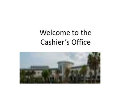 Welcome to the Cashier's Office. Office Policies Payment must be made in full by the payment deadline (end of add/drop) Pay online with e-check (no fee)