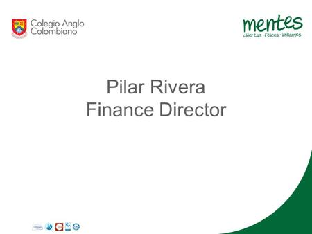 Pilar Rivera Finance Director. ENROLMENT FEES - PREKINDER 2015-2016 Fees with Advanced Payment Fees without Advanced Payment Enrolment Fee $ 2.138.800.