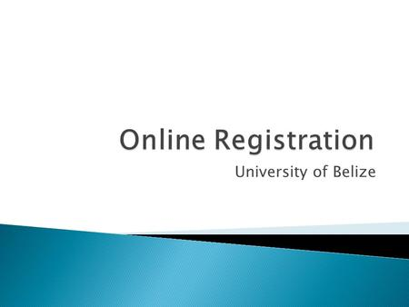 Online Registration University of Belize.