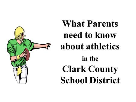 What Parents need to know about athletics in the Clark County School District.