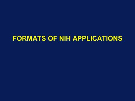 FORMATS OF NIH APPLICATIONS