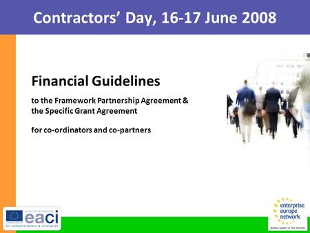 Contractors' Day, 16-17 June 2008 to the Framework Partnership Agreement & the Specific Grant Agreement Financial Guidelines for co-ordinators and co-partners.