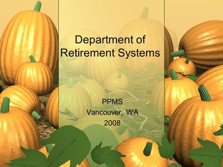 Department of Retirement Systems PPMS Vancouver, WA 2008.