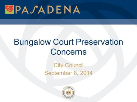 Bungalow Court Preservation Concerns City Council September 8, 2014.