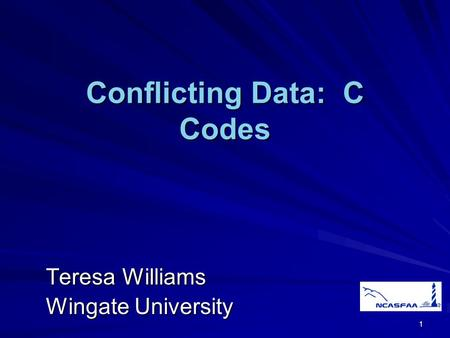 1 Conflicting Data: C Codes Teresa Williams Wingate University.