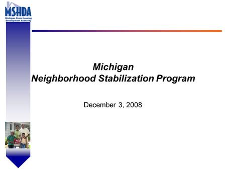 OV # - 1 Michigan Neighborhood Stabilization Program December 3, 2008.