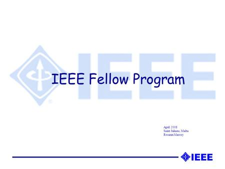 IEEE Fellow Program April 2008 Saint Julians, Malta Rosann Marosy.