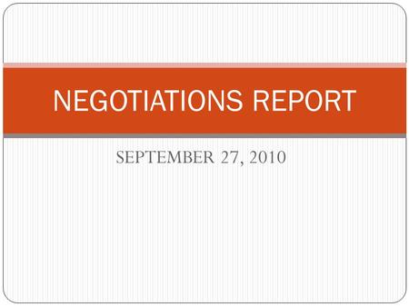 "SEPTEMBER 27, 2010 NEGOTIATIONS REPORT. MOU on Grid ""Anomalies "" Need to address anomalies associated with new pay grid Some faculty receiving less under."