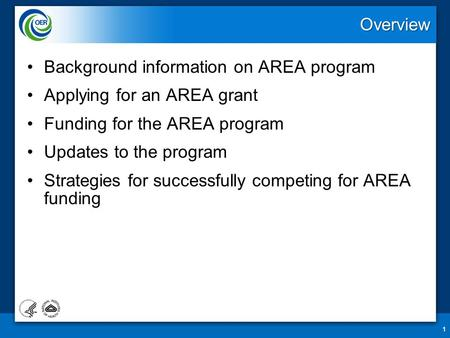 Overview Background information on AREA program Applying for an AREA grant Funding for the AREA program Updates to the program Strategies for successfully.