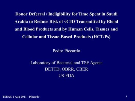 1 Donor Deferral / Ineligibility for Time Spent in Saudi Arabia to Reduce Risk of vCJD Transmitted by Blood and Blood Products and by Human Cells, Tissues.