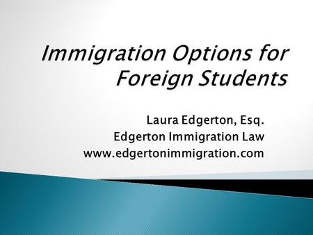 Laura Edgerton, Esq. Edgerton Immigration Law www.edgertonimmigration.com.