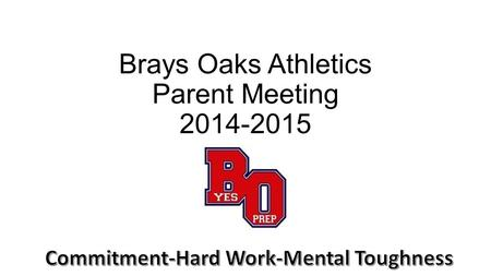 Brays Oaks Athletics Parent Meeting 2014-2015. Brays Oaks Academics 2013-2014 System Ineligibility Data.