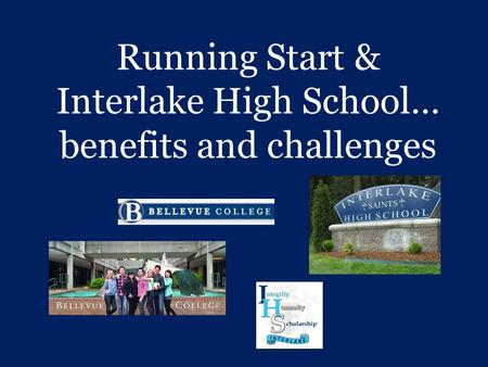 Running Start & Interlake High School… benefits and challenges.