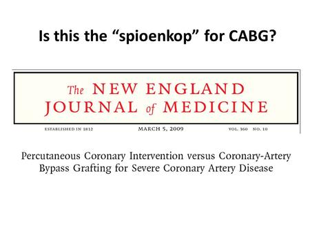 "Is this the ""spioenkop"" for CABG?"
