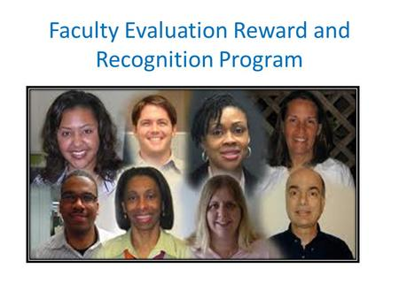 Faculty Evaluation Reward and Recognition Program.