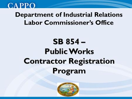 SB 854 – Public Works Contractor Registration Program