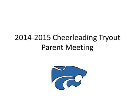 2014-2015 Cheerleading Tryout Parent Meeting. Our Purpose Cheerleading is a vibrant part of the community that comprises Eagle Mountain- Saginaw ISD.
