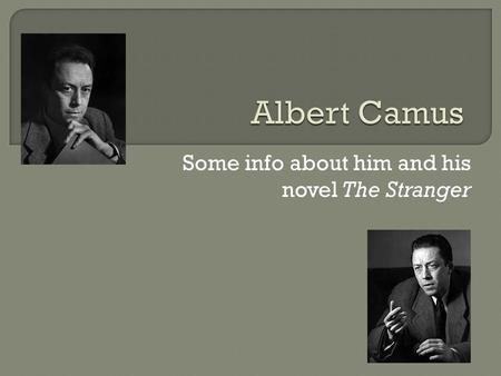 albert camus and his existentialistic parts of philosophy explored in two of his works Essay albert camus and the absurd camus showed his existentialistic beliefs by using his characters to by albert camus in many works of literature a.