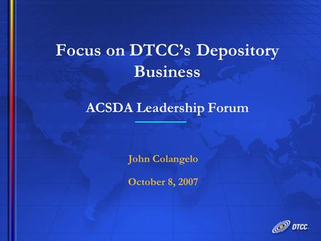Focus on DTCC's Depository Business ACSDA Leadership Forum