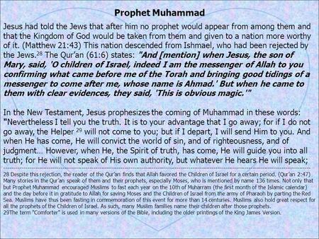 Prophet Muhammad Jesus had told the Jews that after him no prophet would appear from among them and that the Kingdom of God would be taken from them and.