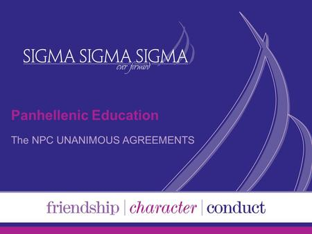 Panhellenic Education The NPC UNANIMOUS AGREEMENTS.