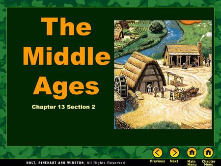 The Middle Ages Chapter 13 Section 2. The Middle Ages The Big Idea Christianity and social systems influenced life in Europe in the Middle Ages. Main.