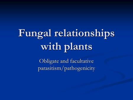 Fungal relationships with plants