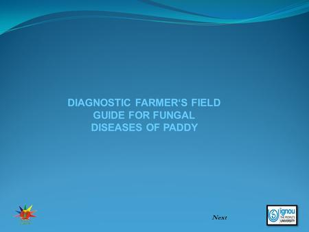 DIAGNOSTIC FARMER'S FIELD GUIDE FOR FUNGAL DISEASES OF PADDY Next.