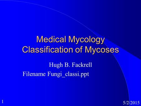 Medical Mycology Classification of Mycoses